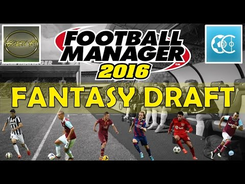 Football Manager 2016 | Fantasy Draft Mode | Vs CompletelyChaz FM