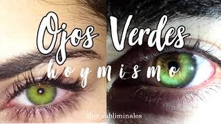 °○•Ojos verdes hoy mismo; subliminal
