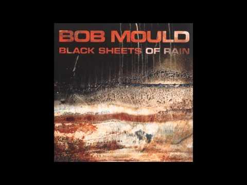Bob Mould - Black Sheets Of Rain (Full...