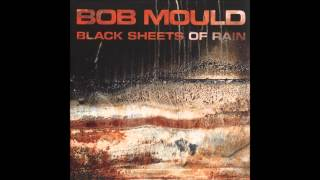 Watch Bob Mould Black Sheets Of Rain video