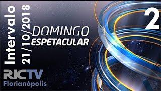 Intervalo: Domingo Espetacular - RIC TV Florianópolis (21/10/2018) [2]