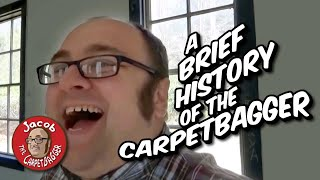 A Brief History of the Carpetbagger
