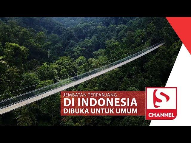 JEMBATAN GANTUNG TERPANJANG DI INDONESIA DIBUKA UNTUK UMUM