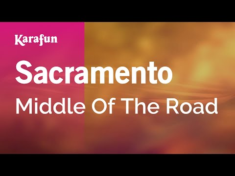 Karaoke Sacramento - Middle Of The Road *