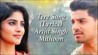 Tere Sang Full Song With Lyrics Satellite Shankar | Arijit Singh | Aakanksha Sharma | Mithoon