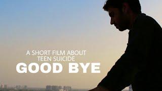 Good Bye - A Short Film About Teen Suicide | Award Winning Short Film