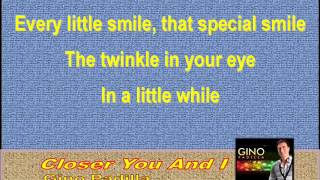 Closer You And I by Gino Padilla - karaoke version