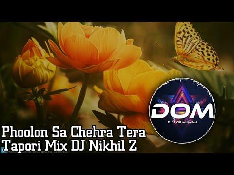 Phoolon Sa Chehra Tera Tapori Mix DJ Nikhil Z || DJ's OF MUMBAI ||