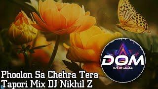 Download lagu Phoolon Sa Chehra Tera Tapori Mix DJ Nikhil Z || DJ's OF MUMBAI ||