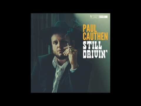 "Paul Cauthen ""Still Drivin'"""