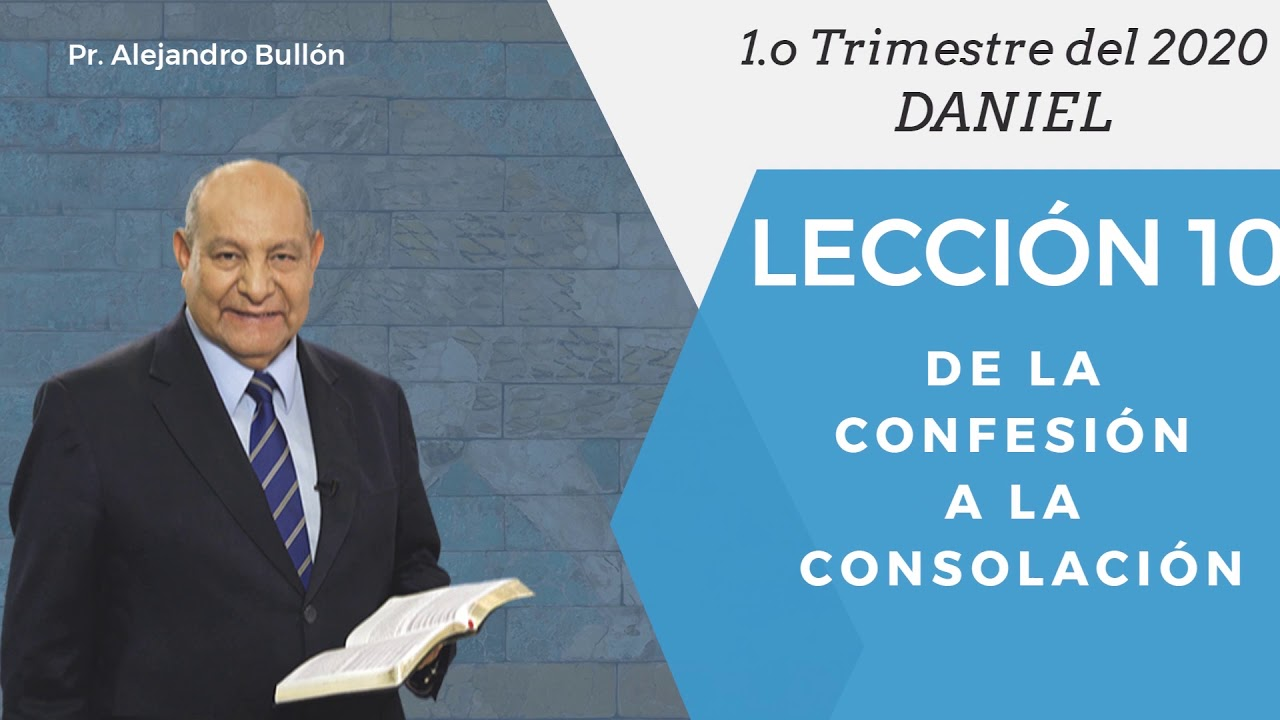 Repaso general leccion 10 - De la confesion a la consolacion | Pr Alejandro Bullon