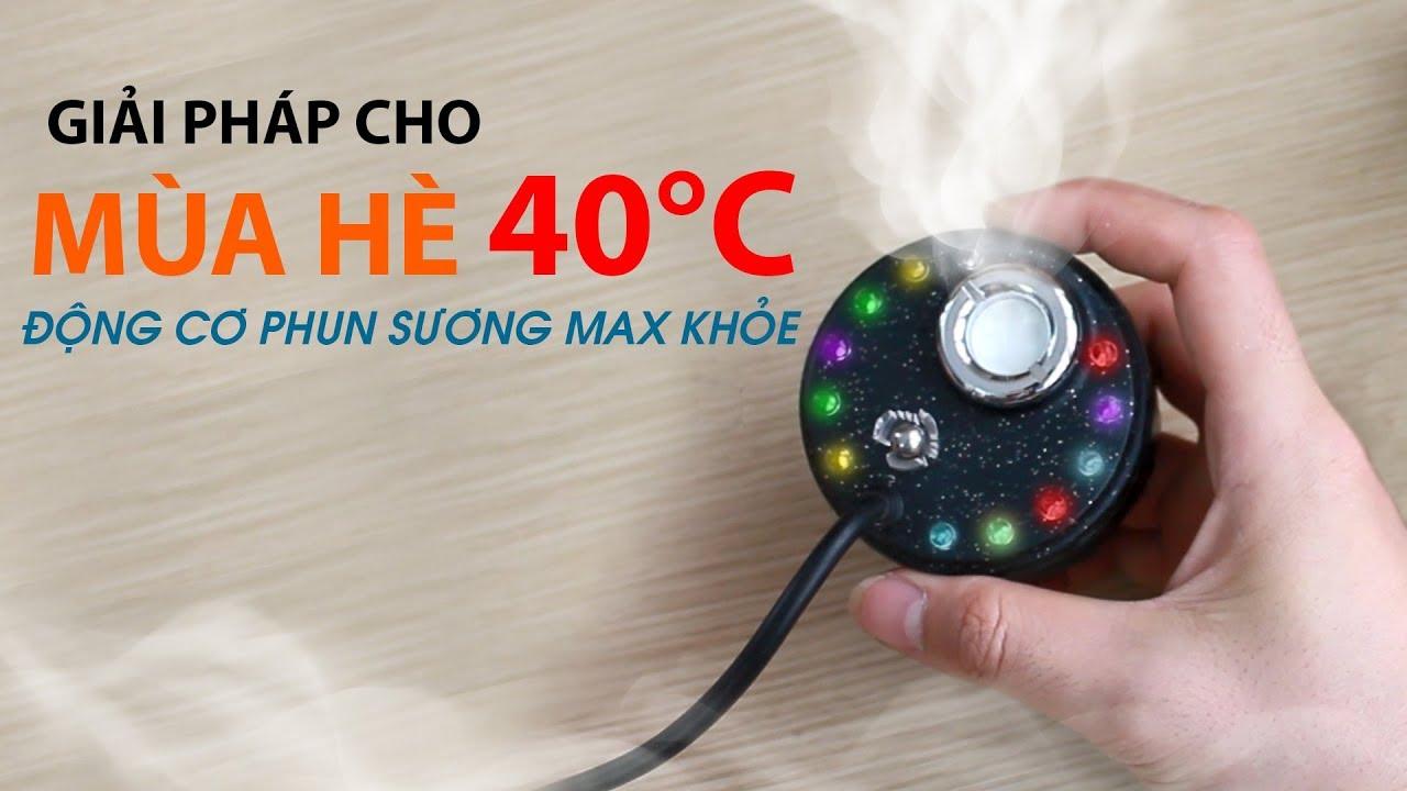 Dập Tan Nắng Nóng 40 Độ Cùng Động Cơ Phun Sương  Siêu Khỏe 220V | BLK Review