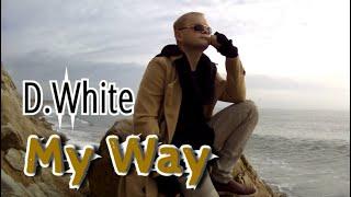 D. White - My way (NEW Italo Disco, Euro Disco, Official Music Video 2020)