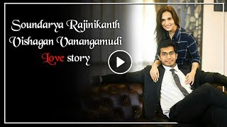 Love story of Soundarya Rajinikanth and  Vishagan Vanangamudi | TBG Bridal Store