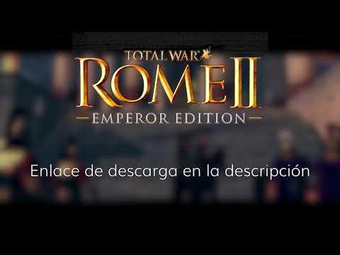 ✔️Descargar/Instalar Total War: Rome 2–Emperor Edition + 17 DLCs [9.5GB | Supercomprimido | Español]