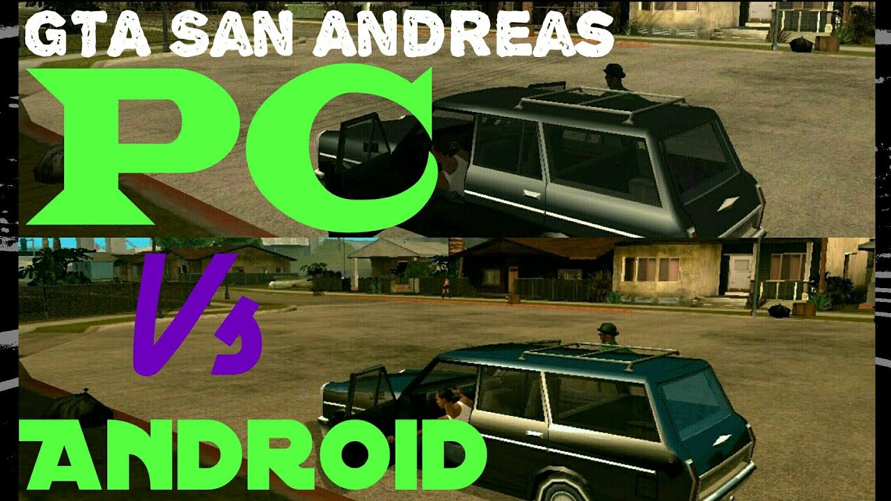 Gta San Andreas Pc Vs Android Comparison And Review Youtube