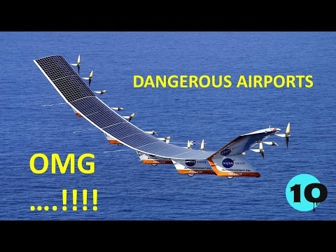 Top 10 World's Most Dangerous Airports And Runways In The World