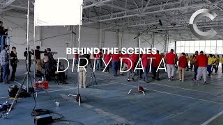 Dirty Data | Behind the Scenes