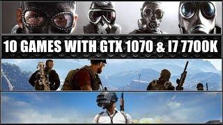 10 GAMES TESTED i7 7700k & GTX 1070 | 1080p | FRAME-RATE TEST