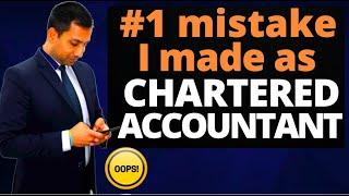#1 Mistake I made as a Chartered Accountant