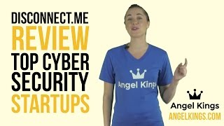 Disconnect.me Review: 2015 Top Cyber Security Startups - AngelKings.com