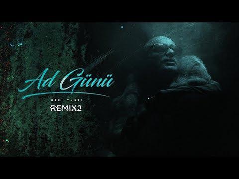 Miri Yusif - Ad Günü (Remix 2)