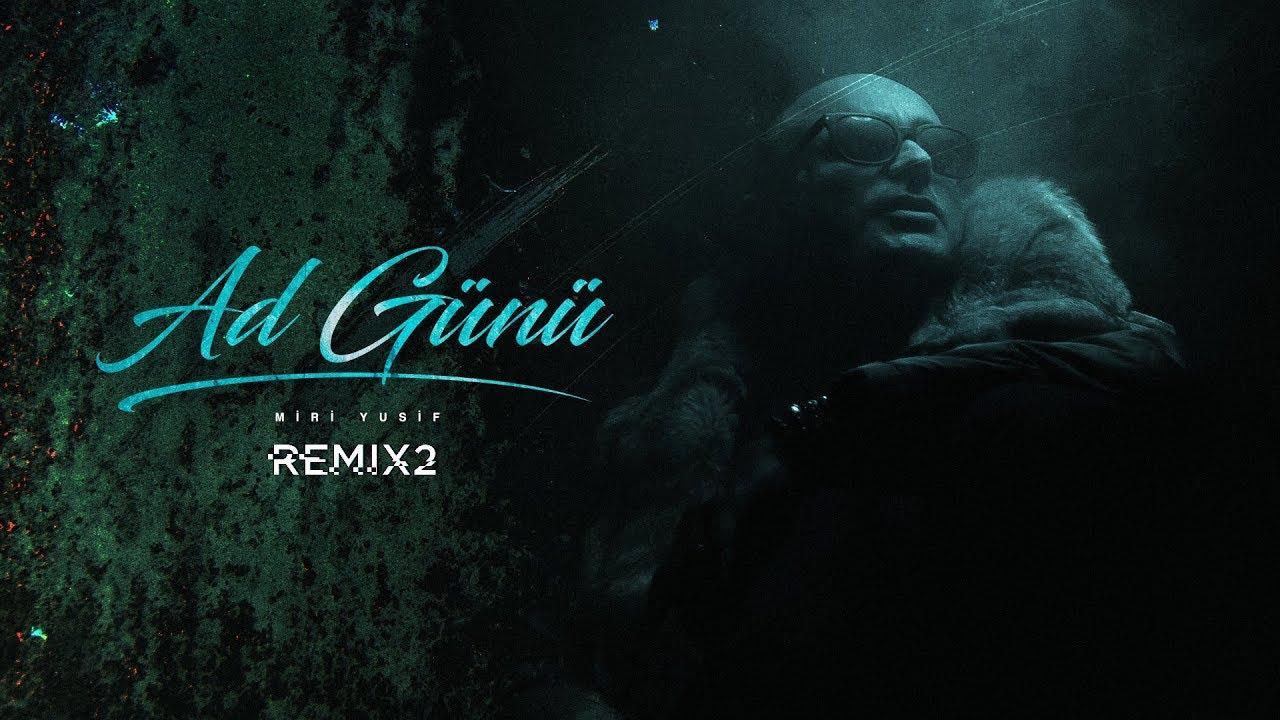 Miri Yusif — Ad Günü (Remix 2)