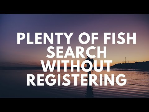 Plenty Of Fish Search Without Registering