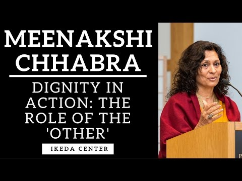 Meenakshi Chhabra - Dignity in Action: The Role of the 'Other'
