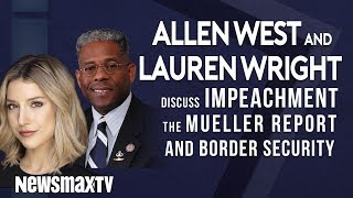 Allen West and Lauren Wright on the democratic caucus, the Mueller report, and border security