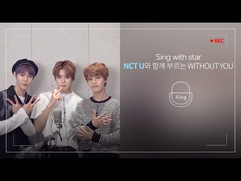 Sing with star NCT U - WITHOUT YOU Sung By 재현 & 도영 & 태일에브리싱ver