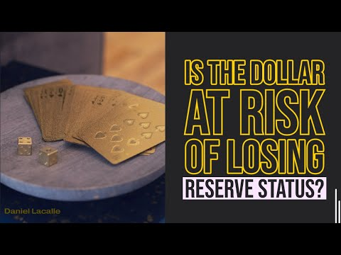 GOLD & DOLLARS: Is The U.S. Dollar At Risk Of Losing Reserve Status?