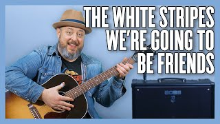 The White Stripes We're Going To Be Friends Guitar Lesson + Tutorial