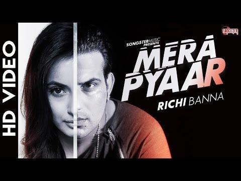 Mera Pyaar (Full Video) - Richi Banna - New Hindi Love Song 2016