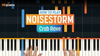 "How To Play ""Crab Rave"" by Noisestorm 
