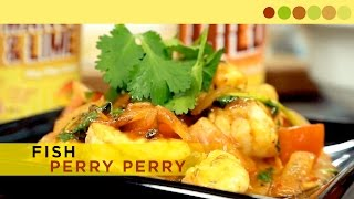 Fish Perry Perry | Fish Recipes | Chef Atul Kochhar