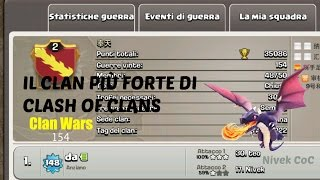 Clash of Clans - IL CLAN PIÙ FORTE DEL MONDO (Clan Wars)