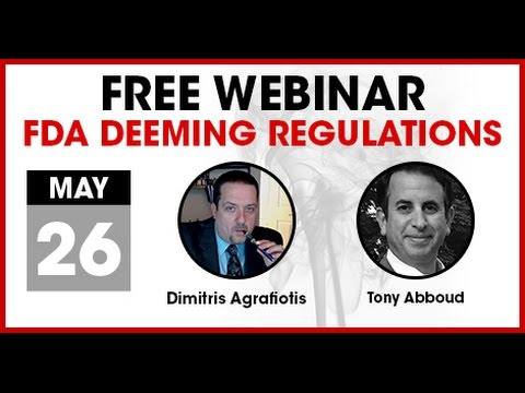 E-cig FDA Deeming Regulations with Dimitris Agrafiotis and Tony Abboud