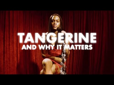Tangerine: Why it Matters | Video Essay
