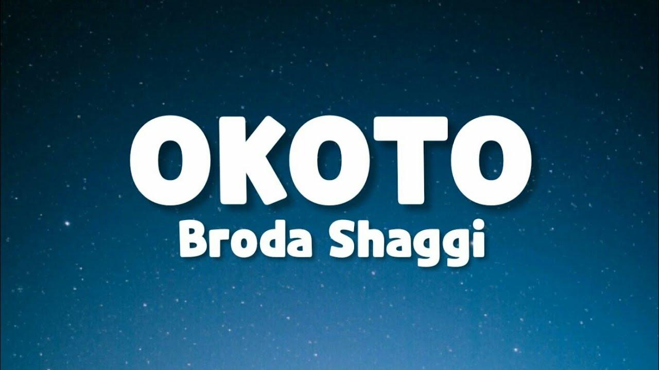 Broda Shaggi - Okoto (Lyrics) ft. Zlatan Ibile