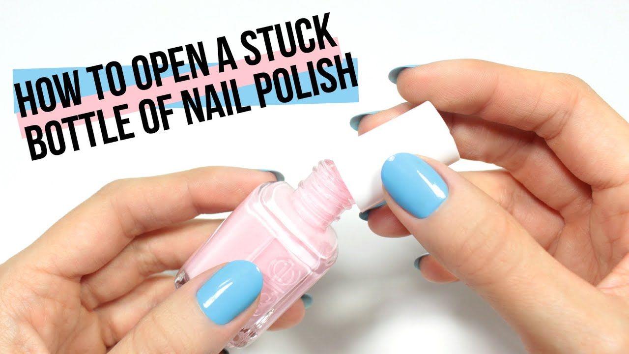 How To Open A Stuck Bottle Of Nail Polish