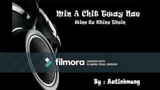 Min a chit tway nae - ( Wine Su Khine Thein ) - Karaoke