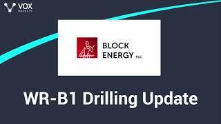 Фото Block Energy - WR B1 Drilling Update