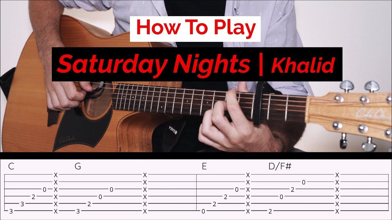 Saturday Nights Easy Guitar Tutorial | Khalid - With Chords & Tabs