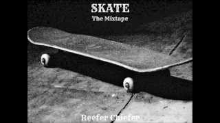 Reefer Chiefer - Rap Game Skate God (Prod. By Beatz by zay) (Skate The Mixtape)