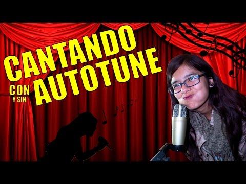 CANTANDO CON Y SIN AUTO-TUNE