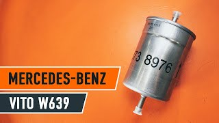 How to replace Fuel Filter on MERCEDES-BENZ VITO Bus (W639) - video tutorial