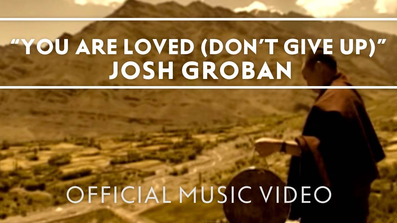 josh groban you are loved dont give up official