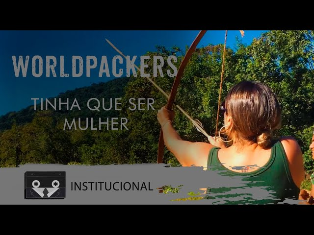 Worldpackers - TINHA QUE SER MULHER!