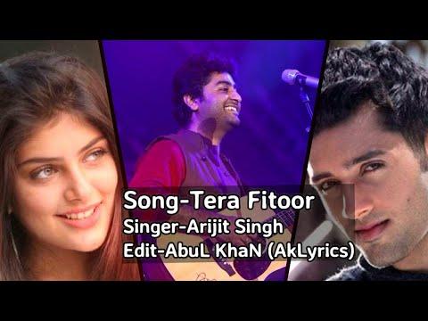 tera-fitoor-lyrical---genius- -utkarsh-sharma,-ishita-chauhan- -arijit-singh- -himesh- -ak-lyrics